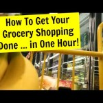 Video: How To Get Your Grocery Shopping Done … In One Hour!