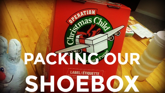 Packing Our Operation Christmas Child Shoebox