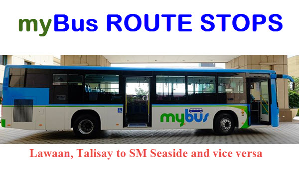 MyBus Stops for Route Lawaan Talisay to SM Seaside and vice versa