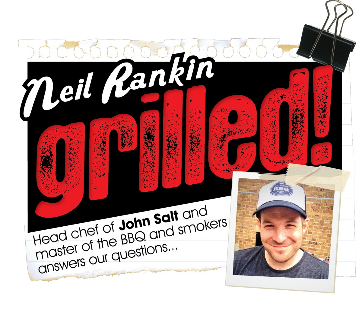 Neil Rankin, Grilled!