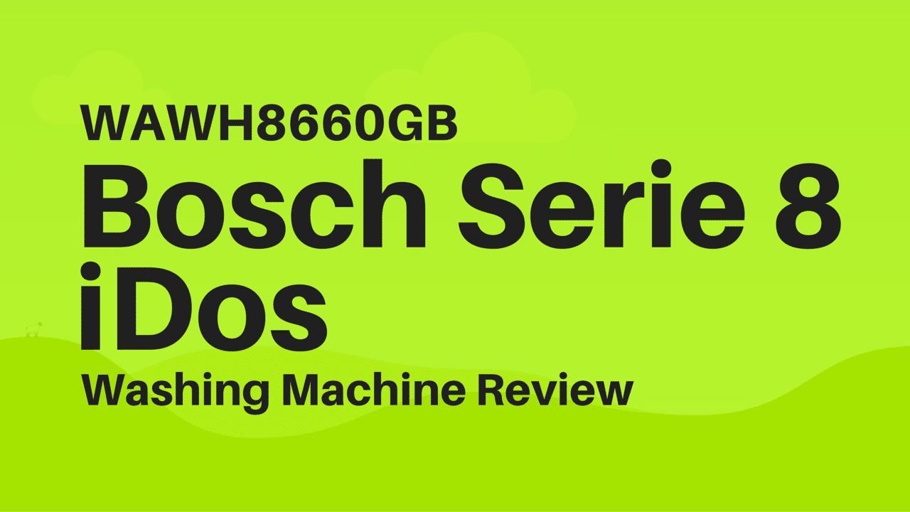 bosch serie 8 review