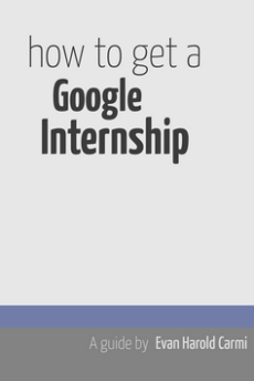 How to Get a Google Internship, Tips from Evan Carmi '13