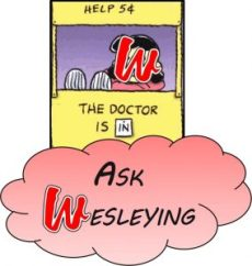 Ask Wesleying: Withdrawing and Worried