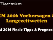 EM Finale 2016 Tipps Prognosen Quoten