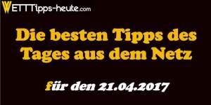 Sportwetten Tipps 21.04.2017