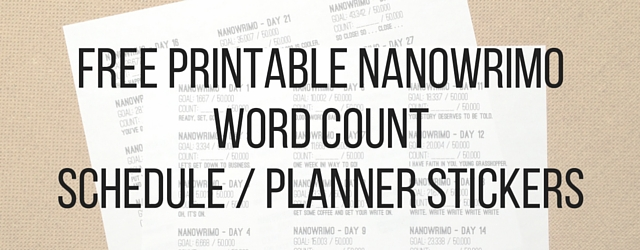 Free Printable NaNoWriMo Word Count Schedule & Planner Stickers