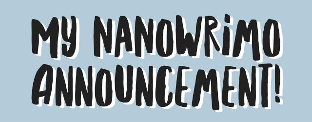 My NaNoWriMo Announcement