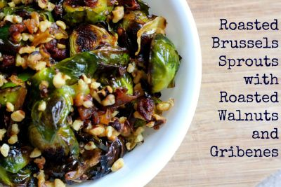 Roasted Brussels Sprouts with Walnuts and Gribenes