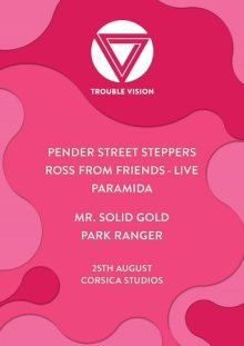 Trouble Vision with Pender Street Steppers, Ross From Friends & Paramida