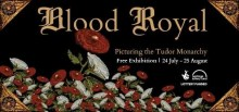 Blood Royal: Picturing the Tudor Monarchy