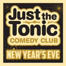 Just The Tonic's New Year's Eve Special