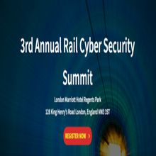 3rd Annual Rail Cyber Security Summit – London March 13 and 14th 2018
