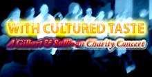 With Cultured Taste – A Gilbert & Sullivan Charity Concert