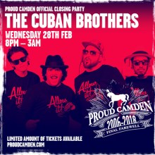 Proud Camden Closing party – The Cuban Brothers / The Dixon Brothers