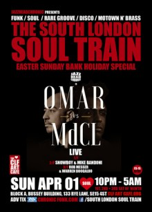 The South London Soul Train Easter Special with Omar vs Mdcl (Live) – More