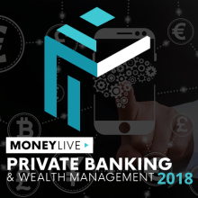 MoneyLIVE: Private Banking and Wealth Management conference in London 2018