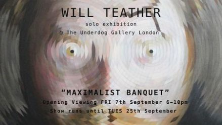 A Solo Exhibition with Will Teather