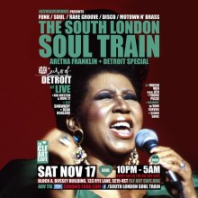 The South London Soul Train Aretha Franklin & Detroit Special with EOD Live