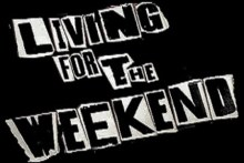 Living For The Weekend @ Dogstar