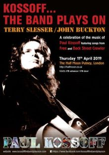 Kossoff: The Band Plays On Live at Half Moon Putney London Thurs 11 April