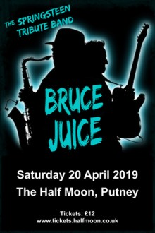 Bruce Juice: Bruce Springsteen Tribute Live at Half Moon Putney London 20/4