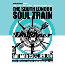 The South London Soul Train with Daytoner (Live) + More