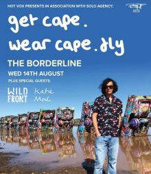 Get Cape. Wear Cape. Fly LIVE at Borderline