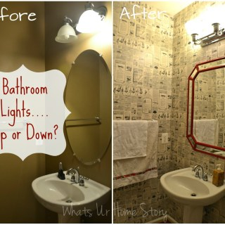 Bathroom Lights…..Up or Down?