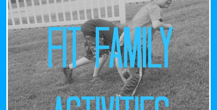 Fitness Friday – 25 Fit Family Activities
