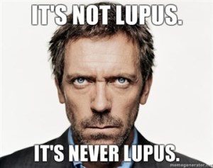 wpid-house-its-not-lupus-its-never-lupus