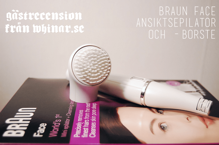 RECENSION: Braun Face Ansiktsepilator och -borste