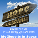 Walking with God through Painful Life Experiences {Week 4} + Printable