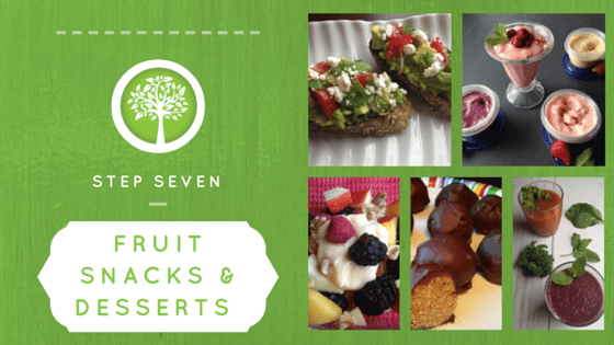 Step Seven Fruit Snacks and Desserts
