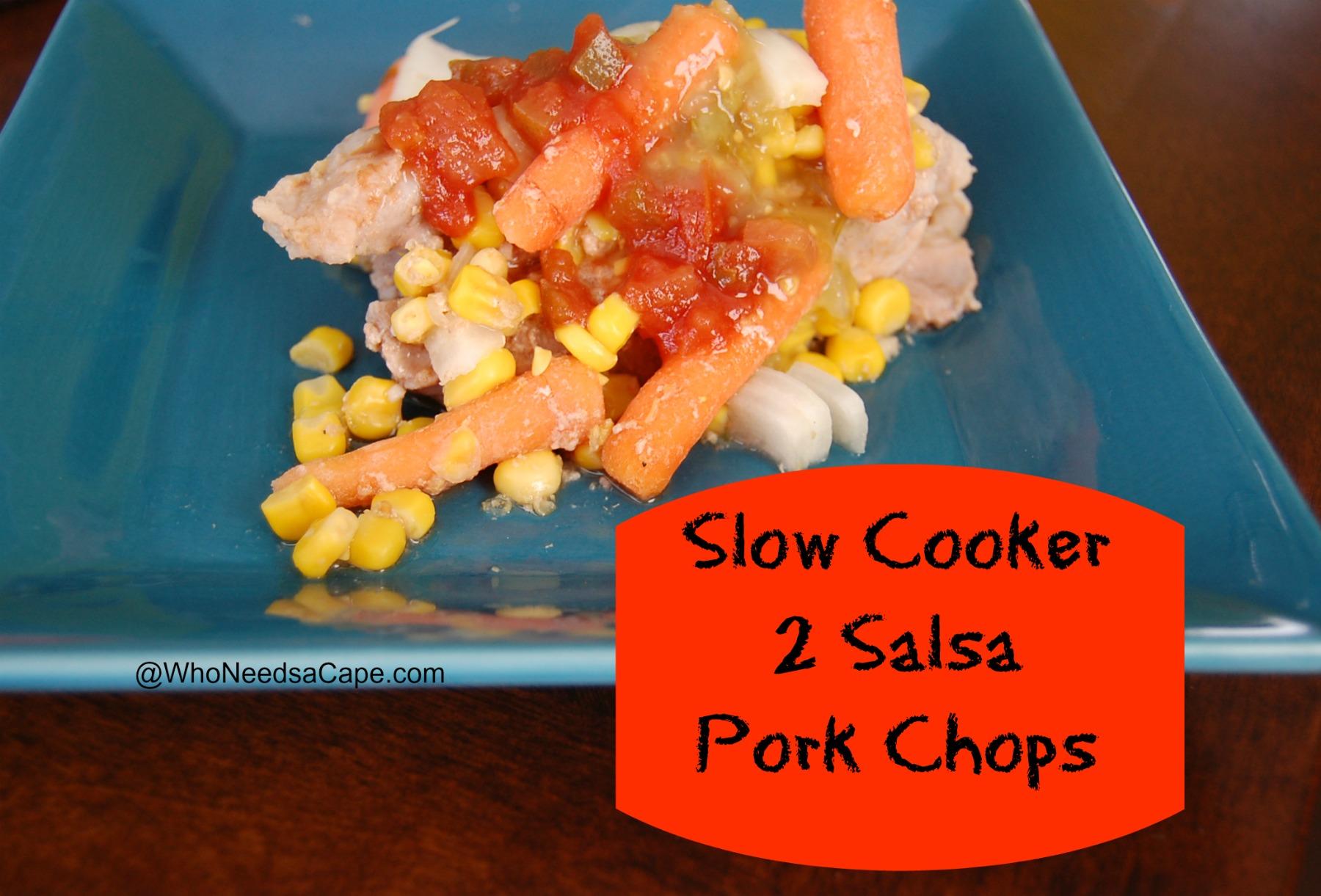 Slow Cooker 2 Salsa Pork Chops - Who Needs A Cape?
