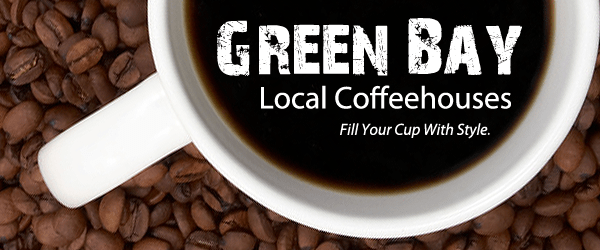 Local Green Bay Coffeehouses Are Proud to Fill Your Cup