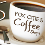 Local Coffee Shops in the Fox Cities