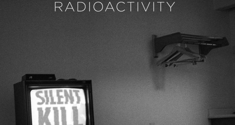 Radioactivity_SilentKill
