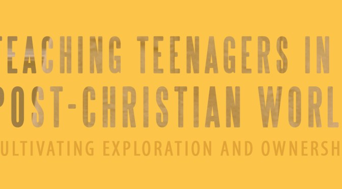 teaching teenagers in a post christian world banner