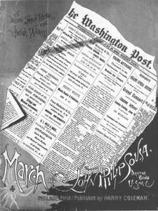 John Philip Sousa wrote a march honoring the Washington Post newspaper.
