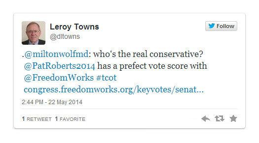Leroy Towns tweet on Pat Roberts voting record from FreedomWorks 2014-05-22