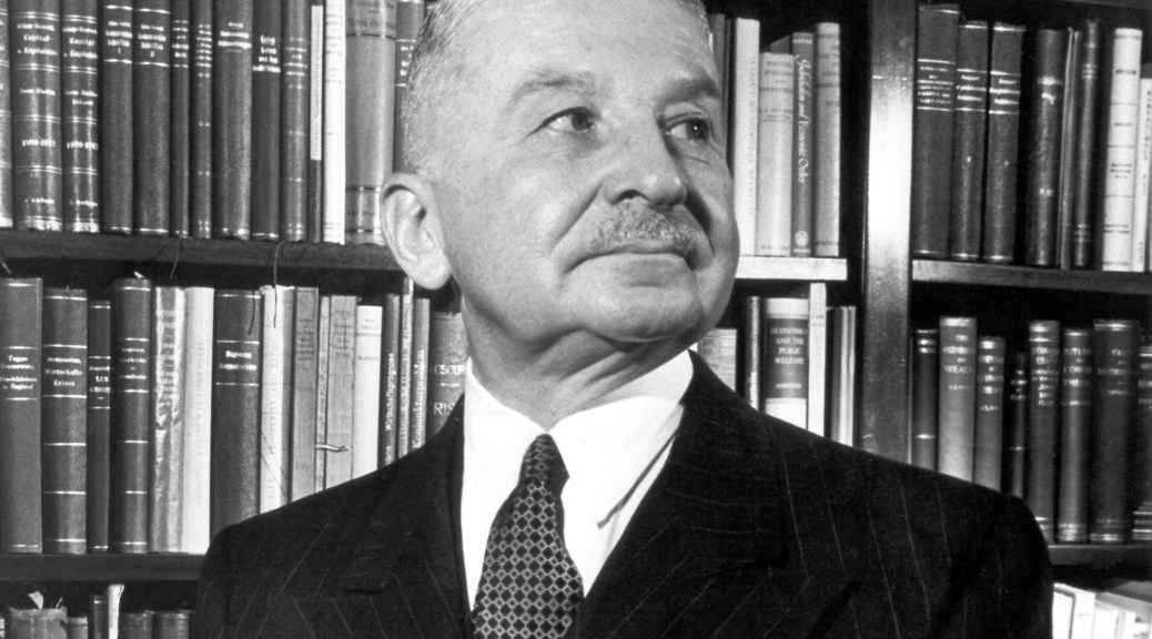 Ludwig von Mises, a giant in the field of Austrian Economics, and economics in general.
