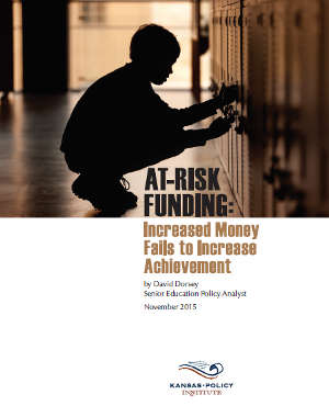 "From Kansas Policy Institute: ""At-risk funding: Increased funding failed to increase achievement"""