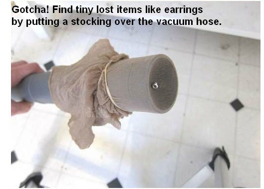 Gotcha! Find tiny items like earrings by putting a stocking over the vacuum hose.