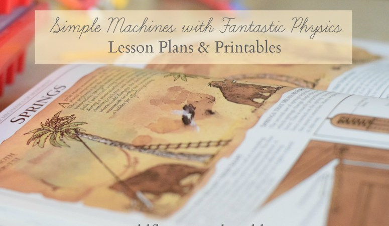 Simple Machines with Fantastic Physics – Lesson Plans & Printable