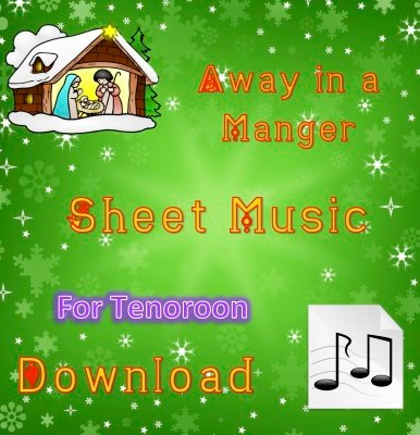 Away in a Manger - Tenoroon Sheet Music Download