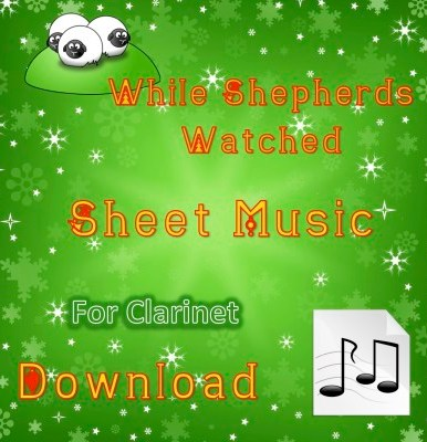 While Shepherds Watched - Clarinet Sheet Music