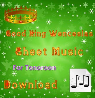 Good King Wenceslas Tenoroon Sheet Music