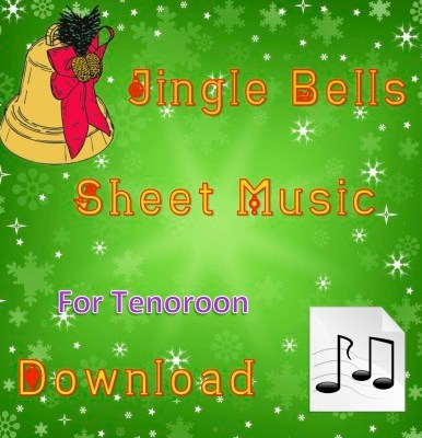 Jingle Bells Tenoroon Sheet Music Download