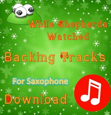 While Shepherds Watched - Play-Along Saxophone Tracks