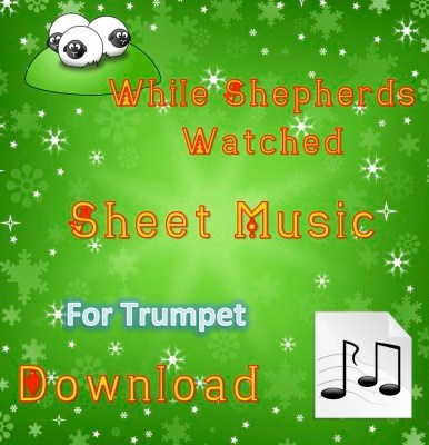 While Shepherds Watched - Trumpet Sheet Music